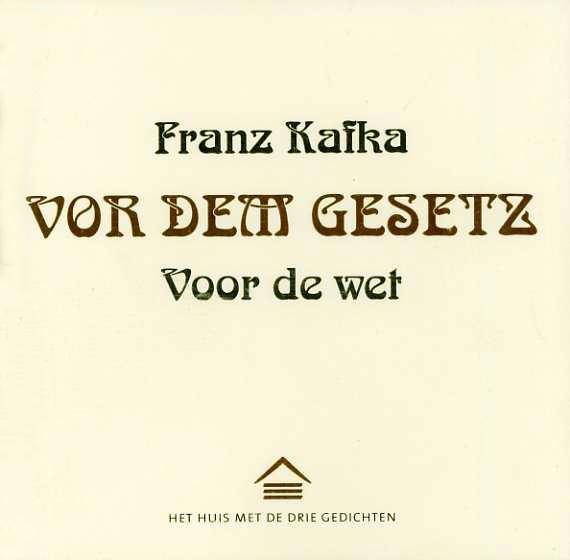 Franz Kafka: Vor dem Gesetz/Voor de wet uitgeverij Het Huis met de Drie Gedichten