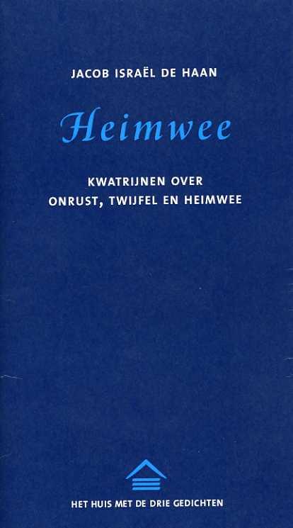 Jacob Israël de Haan, Heimwee uitgeverij Het Huis met de Drie Gedichten