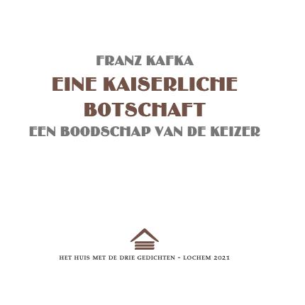 Franz Kafka Eine kaiserliche Botschaft